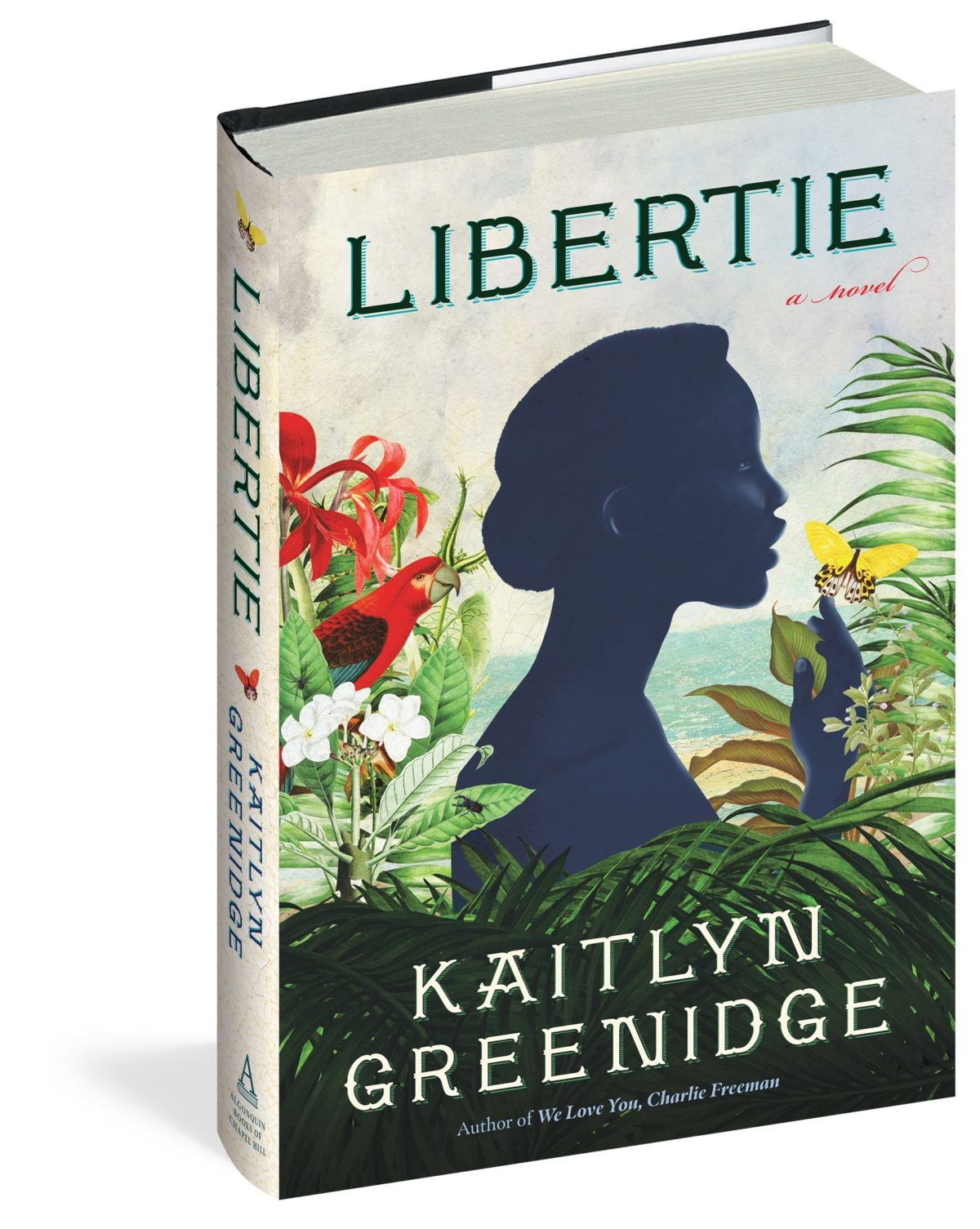 The cover of Kaitlyn Greenidge's second novel Libertie features a Black woman in profile with the flowers and foliage of Haiti surrounding her.